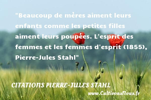 citations pierre-jules stahl