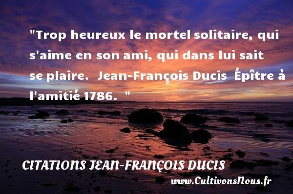 citations jean-françois ducis