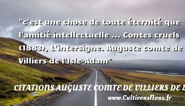 citations auguste comte de villiers de l'isle-adam