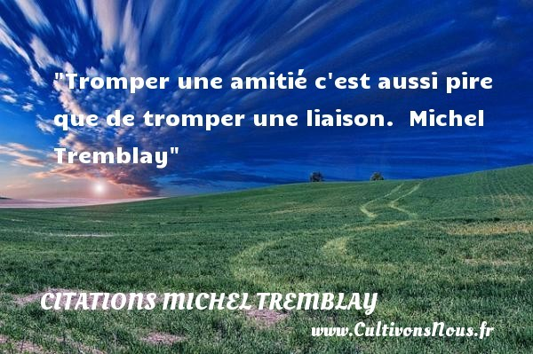 citations michel tremblay