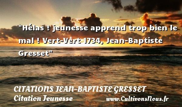 citations jean-baptiste gresset