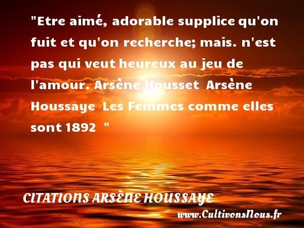 citations arsène houssaye
