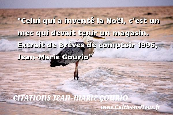 Top Citation Jean-Marie Gourio : Les citations de Jean-Marie Gourio  NN98