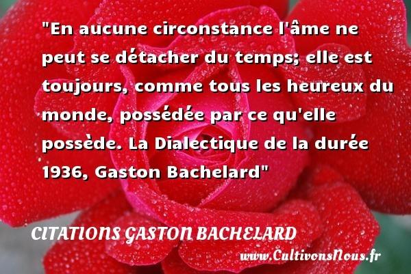 citations gaston bachelard