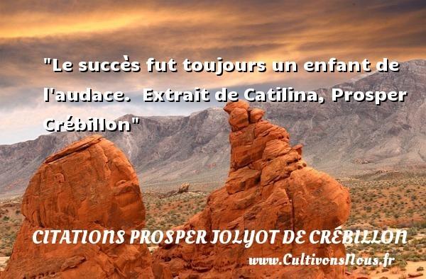citations prosper jolyot de crébillon