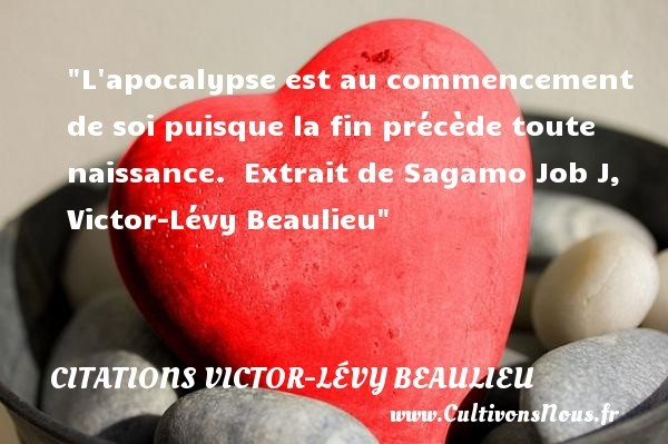 citations victor-lévy beaulieu