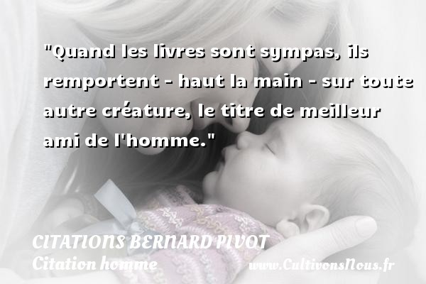 citations bernard pivot