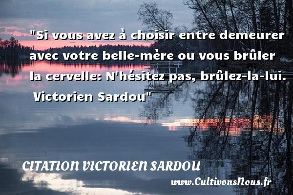 citation victorien sardou