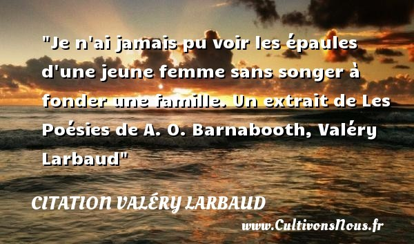 citation valéry larbaud