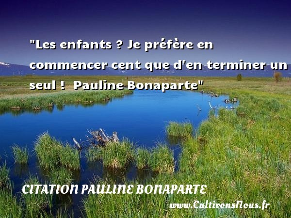 citation pauline bonaparte