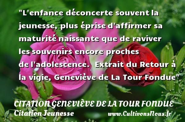 citation geneviève de la tour fondue