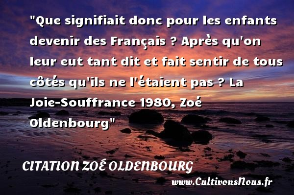 citation zoé oldenbourg