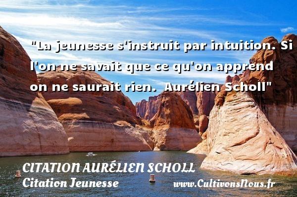 citation aurélien scholl