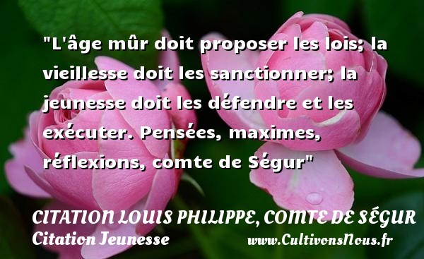 citation louis philippe, comte de ségur