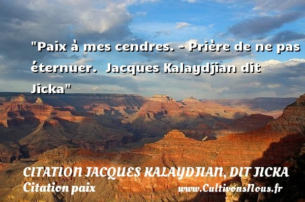 citation jacques kalaydjian, dit jicka