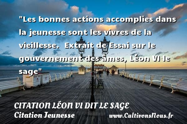 citation léon vi dit le sage