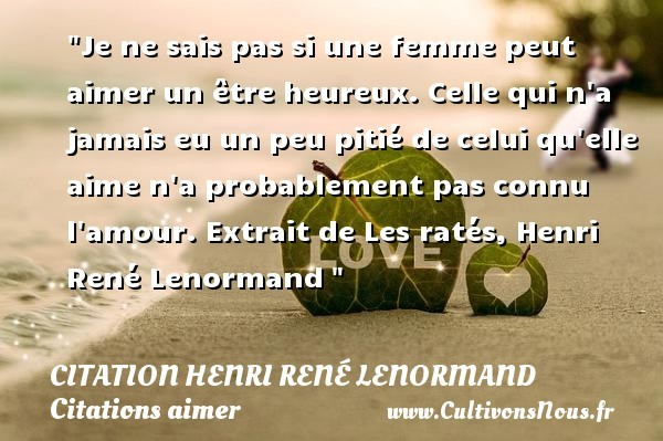 citation henri rené lenormand