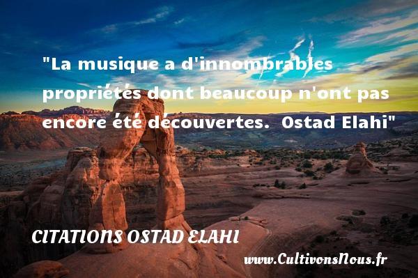 Citations Ostad Elahi - Citation musique - La musique a d innombrables propriétés dont beaucoup n ont pas encore été découvertes.   Ostad Elahi   Une citation sur la musique    CITATIONS OSTAD ELAHI