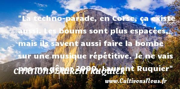 La Techno Parade En Corse Citations Laurent Ruquier Cultivons