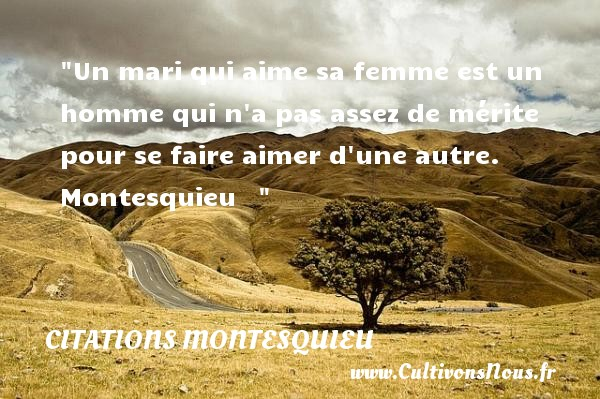 citations montesquieu page 2 sur 2 cultivons nous. Black Bedroom Furniture Sets. Home Design Ideas