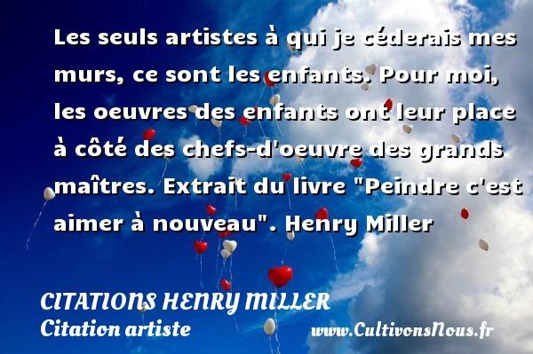 citation henry miller les citations de henry miller. Black Bedroom Furniture Sets. Home Design Ideas