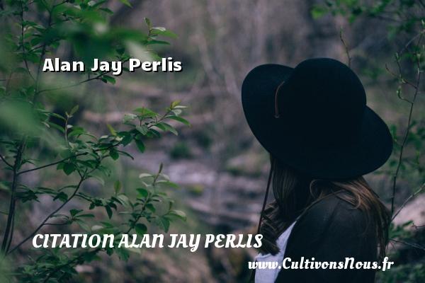 Alan Jay Perlis Une citation d  Alan Jay Perlis CITATION ALAN JAY PERLIS