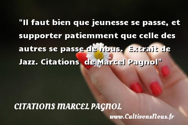 Il Faut Bien Que Jeunesse Se Citations Marcel Pagnol