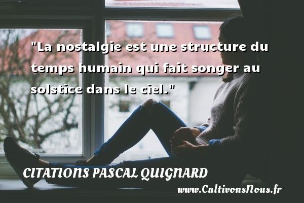 La Nostalgie Est Une Structure Du Temps Humain Qui Fait