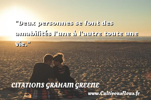 deux personnes se font des amabilit s l 39 une l 39 autre toute une une citation de graham greene. Black Bedroom Furniture Sets. Home Design Ideas