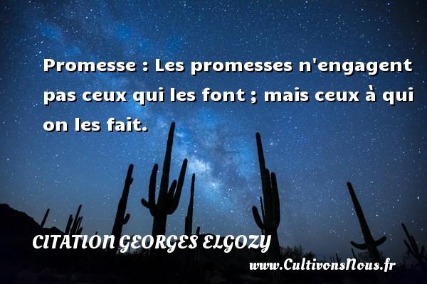 Promesse Les Promesses N Engagent Pas Ceux Qui Les Font Mais