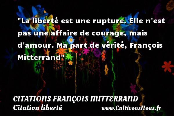 La Liberté Est Une Rupture Elle Citations François