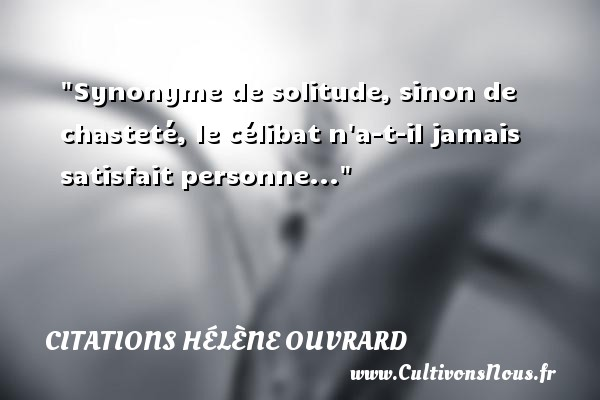 Populaire Synonyme de solitude, sinon de chasteté, le célibat n'a-t-il  YU64