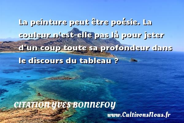 Citation Yves Bonnefoy - Page 2 sur 4 - Cultivons nous