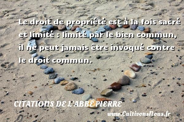 Le droit de propri t est la fois sacr et limit limit une citation d 39 abb pierre - Mur en limite de propriete droit ...