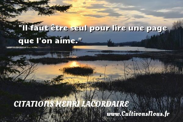 Citations Henri Lacordaire - Citation lire - Il faut être seul pour lire une page que l on aime. Une citation de Henri Lacordaire CITATIONS HENRI LACORDAIRE