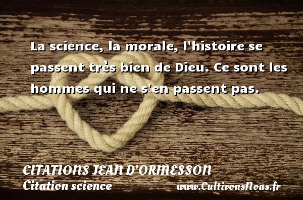 La Science La Morale L Histoire Se Passent Très Bien De