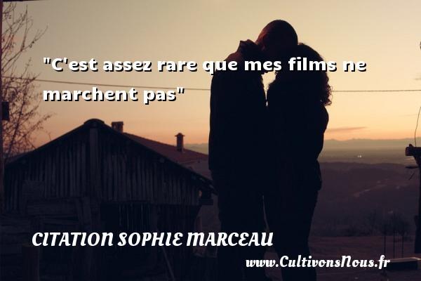 C est assez rare que mes films ne marchent pas Une citation de Sophie Marceau CITATION SOPHIE MARCEAU