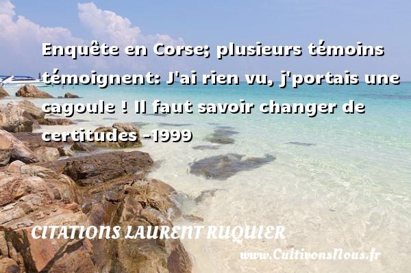 Enquete En Corse Plusieurs Temoins Citations Citations Laurent