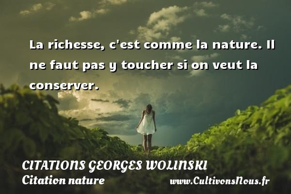 La Richesse C Est Comme La Nature Citations Georges