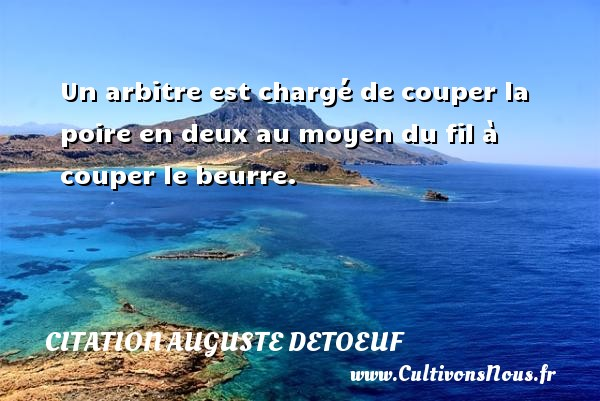un arbitre est charg de couper la poire en deux au moyen du fil couper le une citation d. Black Bedroom Furniture Sets. Home Design Ideas