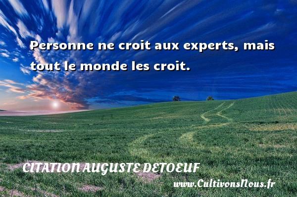 Personne ne croit aux experts, mais tout le monde les croit. Une citation d  Auguste Detoeuf CITATION AUGUSTE DETOEUF