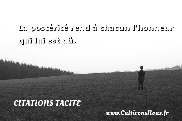 Citations Tacite - La postérité rend à chacun l honneur qui lui est dû.  Une citation de Tacite CITATIONS TACITE