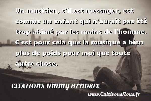 Un Musicien S Il Est Messager Citations Citations Jimmy