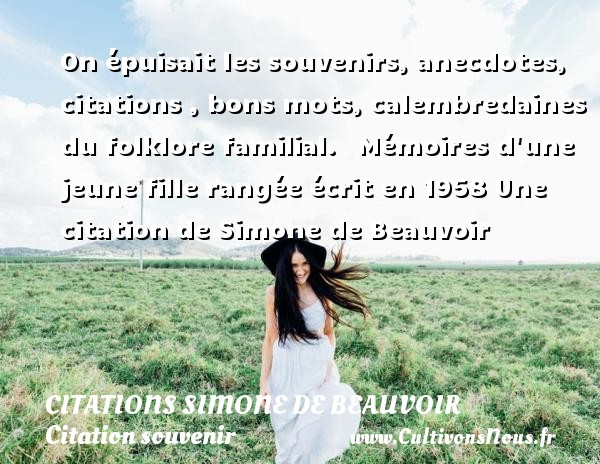 On épuisait Les Souvenirs Citations Simone De Beauvoir