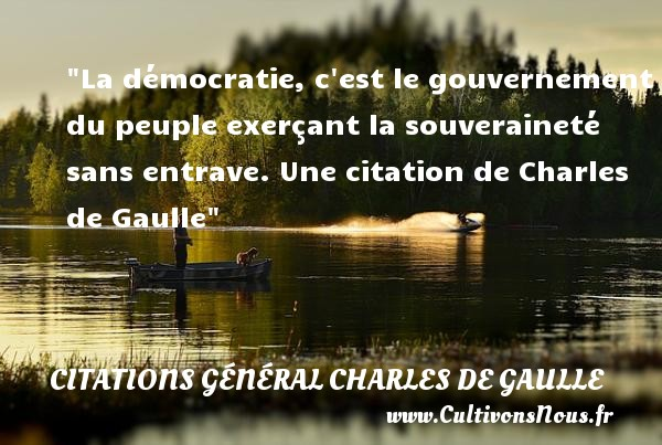 La Democratie C Est Le Citations General Charles De Gaulle
