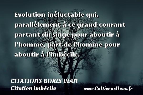 Evolution Inéluctable Qui Citations Citations Boris Vian