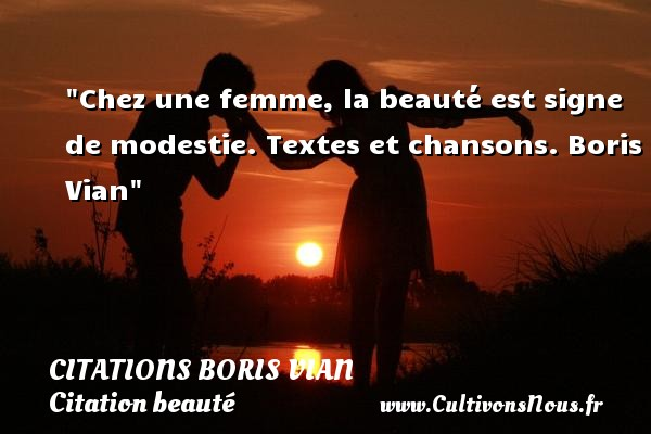 Chez Une Femme La Beauté Citations Citations Boris Vian