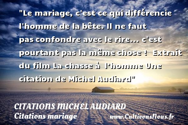 Le Mariage Cest Ce Qui Citations Michel Audiard