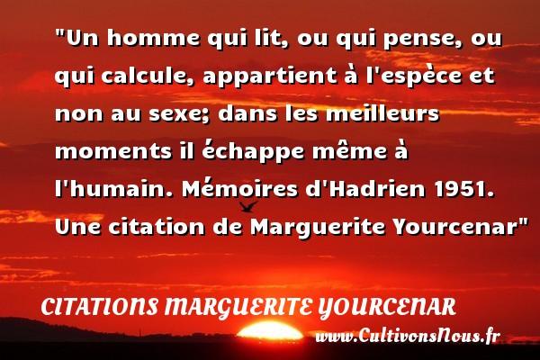 Un Homme Qui Lit Ou Qui Citations Marguerite Yourcenar