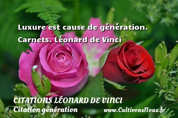 Luxure est cause de génération.  Carnets. Léonard de Vinci CITATIONS LÉONARD DE VINCI - Citations Léonard de Vinci - Citation génération